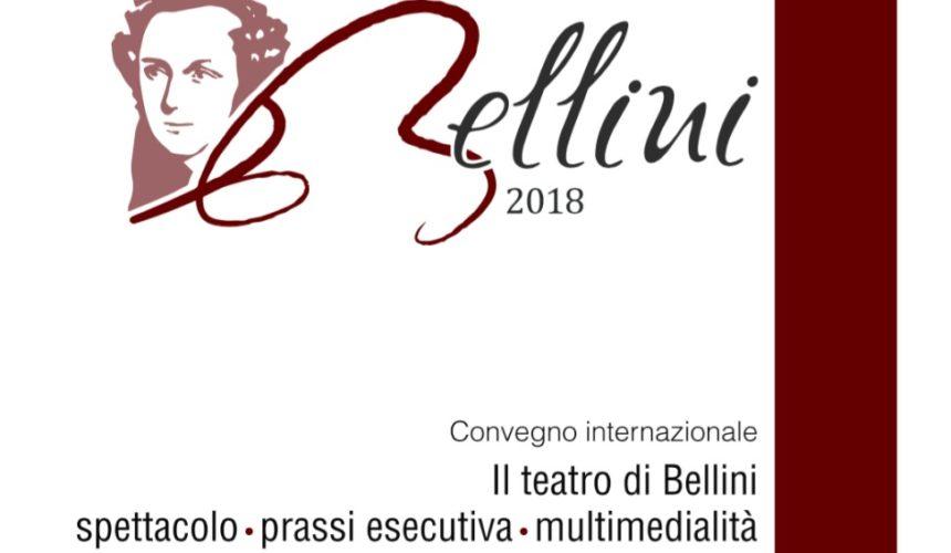 """Convegno Internazionale """"Il Teatro di Bellini. Spettacolo prassi esecutiva multimedialità"""""""