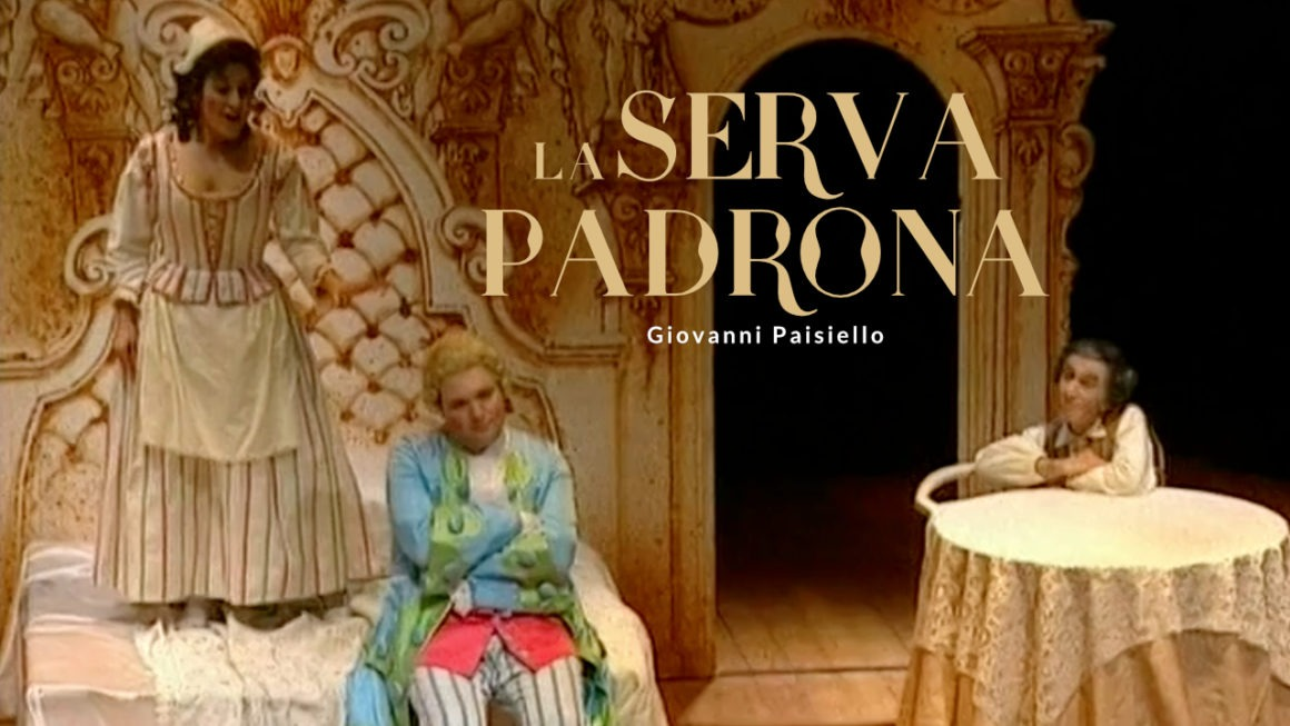 """""""LA SERVA PADRONA"""" DI PAISIELLO: UN APPUNTAMENTO DA CONDIVIDERE GRANDI E PICCINI"""